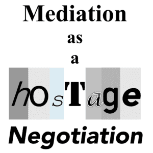 Mediation as a hostage negotiation